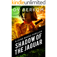 Shadow of the Jaguar: A Leine Basso Thriller