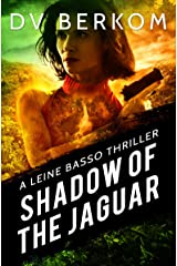 Shadow of the Jaguar: A Leine Basso Thriller Kindle Edition