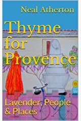 Thyme for Provence: Lavender, People & Places (Travels in France Book 2) Kindle Edition