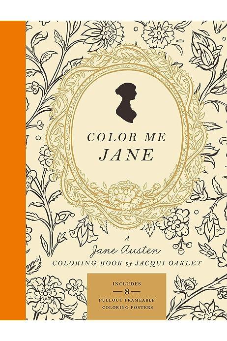 - Color Me Jane: A Jane Austen Adult Coloring Book (9780451496560): Oakley,  Jacqui: Books - Amazon.com