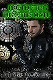 Protecting His Alien Mate (Alien Love Book 1)