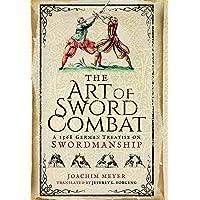 Art of Sword Combat: 1568 German Treatise on Swordmanship