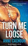 Turn Me Loose (Alpha Ops)
