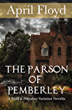 The Parson of Pemberley: A Pride and Prejudice Variation