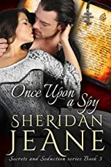 Once Upon a Spy: A Secrets and Seduction Book Kindle Edition
