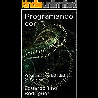 Programando con R : Programación Estadística. 2ª Edición