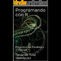 Programando con R : Programación Estadística. 2ª Edición (Spanish Edition)