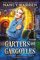 Garters and Gargoyles: A paranormal cozy mystery (Vampire Knitting Club Book 10) Kindle Edition