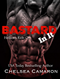 Bastard in It: Hellions Motorcycle Club (Hellions Ride On Book 2)