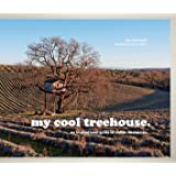 My Cool Treehouse: An Inspirational Guide to Stylish Treehouses