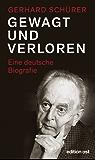 Gewagt und verloren: Eine deutsche Biografie (edition ost)