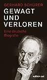 Gewagt und verloren: Eine deutsche Biografie (edition ost) (German Edition)
