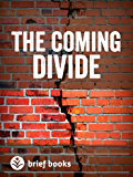 The Coming Divide (Brief Books Book 407)