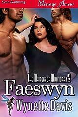 Faeswyn [The Maidens of Mocmoran 2] (Siren Publishing Menage Amour) Kindle Edition