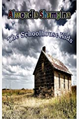 The Schoolhouse Kids Kindle Edition