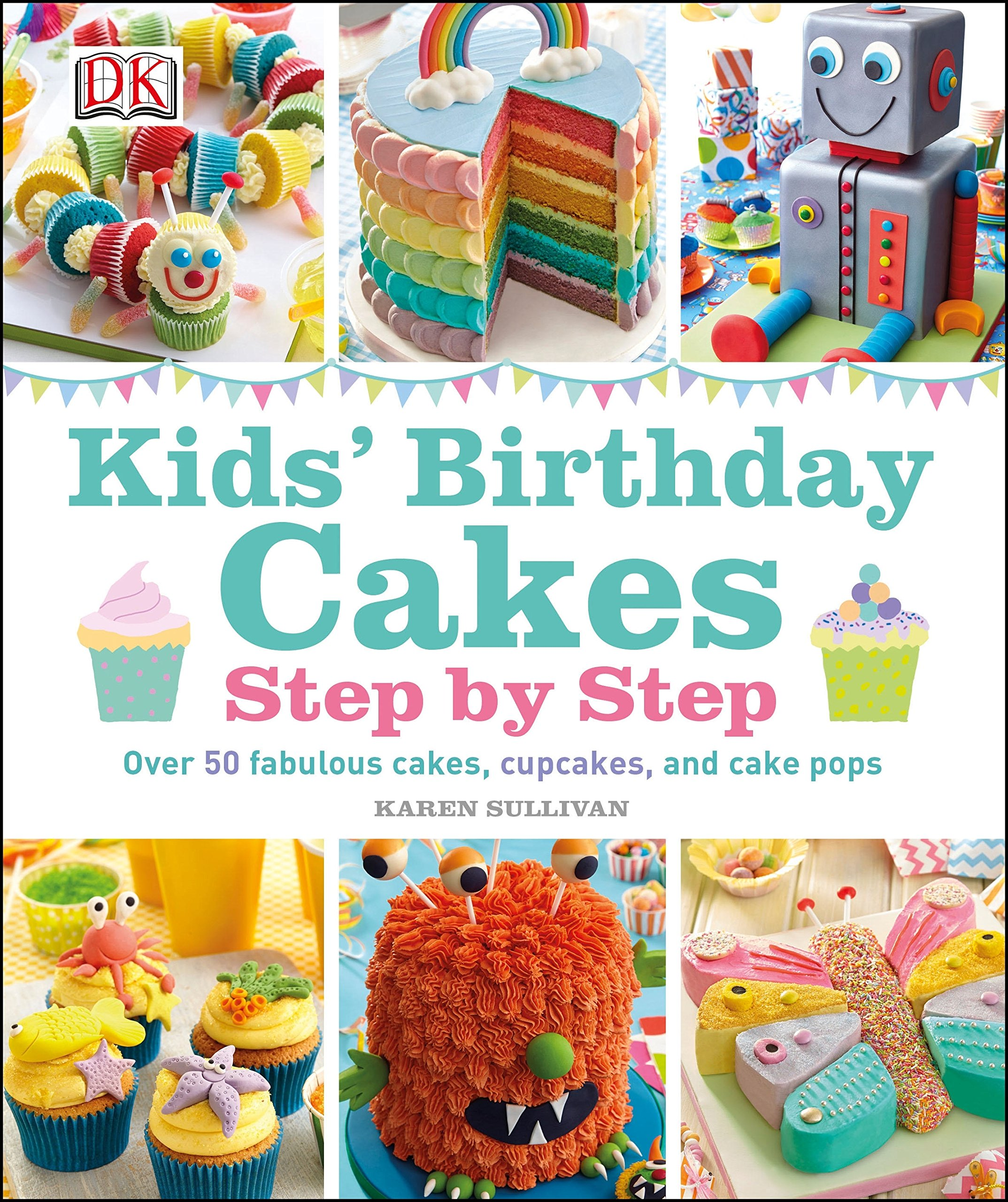 Marvelous Kids Birthday Cakes Amazon Co Uk Sullivan Karen 9781409357193 Funny Birthday Cards Online Inifofree Goldxyz