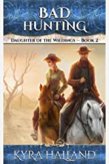 Bad Hunting (Daughter of the Wildings Book 2) Kindle Edition