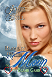 Blame it on the Moon (The Blame Game Book 2)