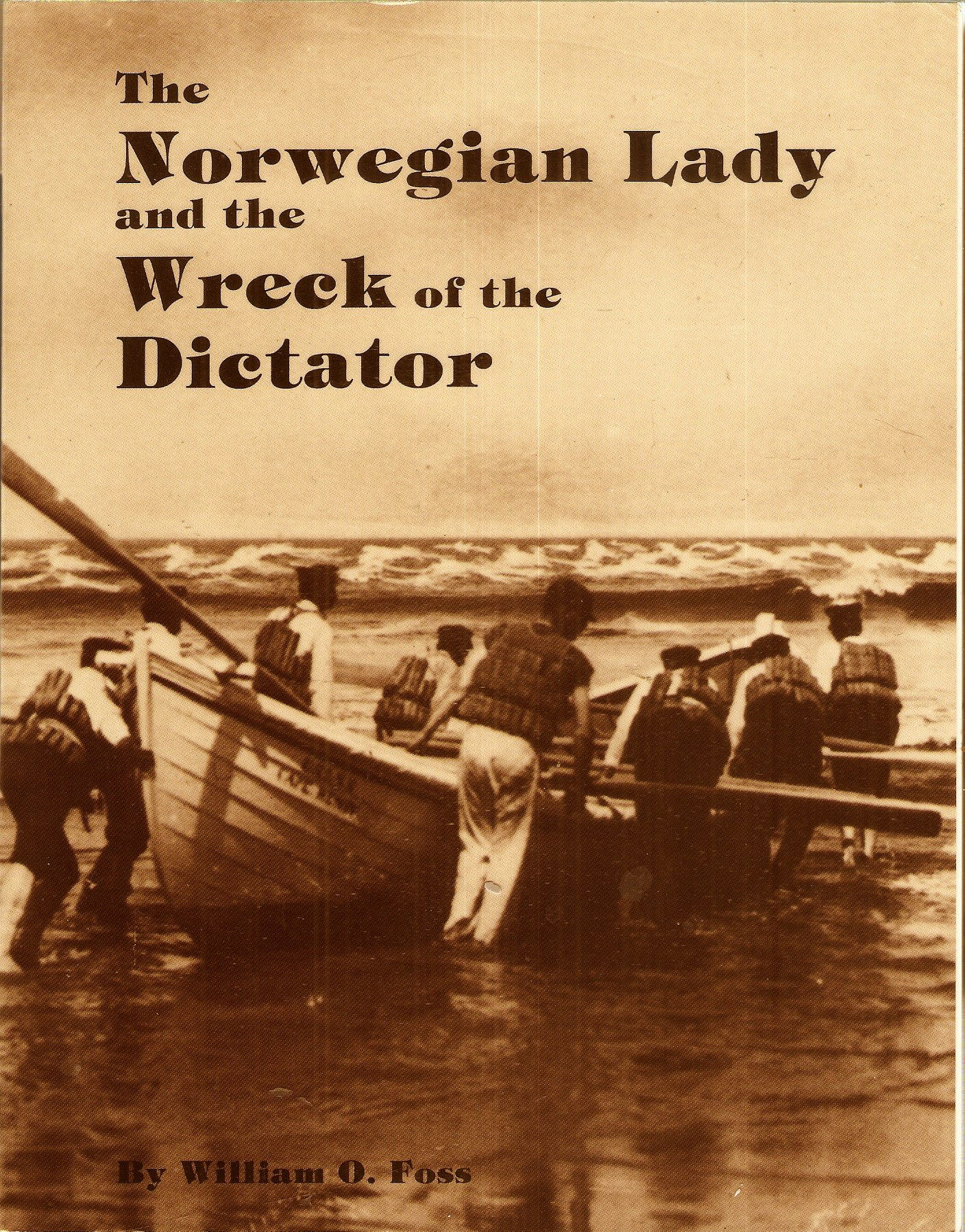 460fb612c77775 W.O.Foss s The Norwegian Lady   The Wreck of the Dictator Paperback – 1970