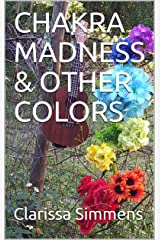 CHAKRA MADNESS & OTHER COLORS Kindle Edition