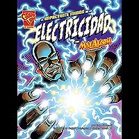 El impactante mundo de la electricidad con Max Axiom, supercientífico (Ciencia gráfica) (Spanish Edition)
