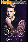 Royally Yours (A Romance Anthology): A Bad Boy Baby Romance