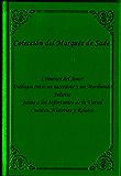 Coleccion del Marques de Sade (CRÍMENES DEL AMOR,  DIALOGOS ENTRE UN SACERDOTE Y UN MORIBUNDO, JULIETTE, JUSTINE O LOS INFORTUNIOS DE LA VIRTUD, CUENTOS, HISTORIAS Y RELATOS) Edicion en Espanol