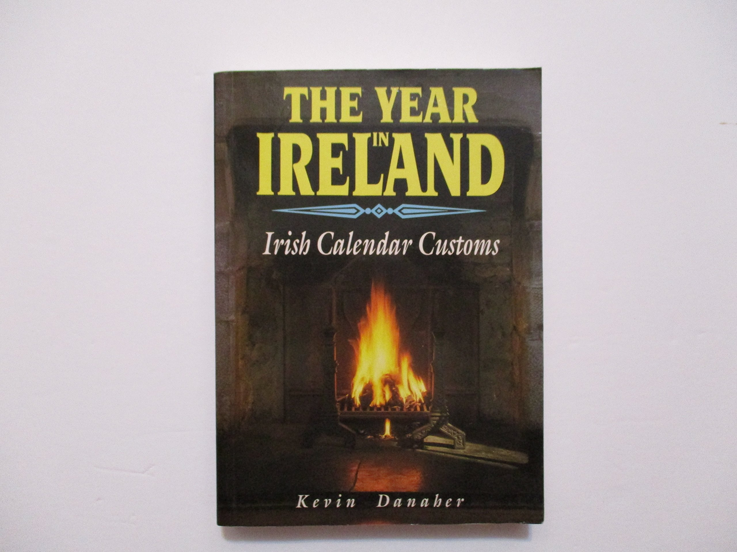Buy The Year In Ireland Irish Calendar Customs Book Online At Low