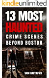 13 Most Haunted: Crime Scenes Beyond Boston