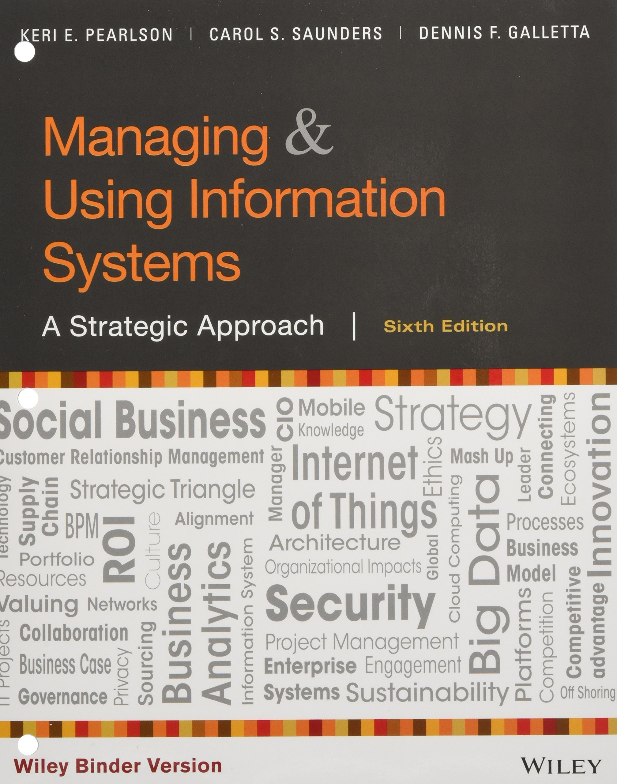 Managing and Using Information Systems, Binder Ready Version: A Strategic Approach by Wiley