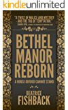 Bethel Manor Reborn