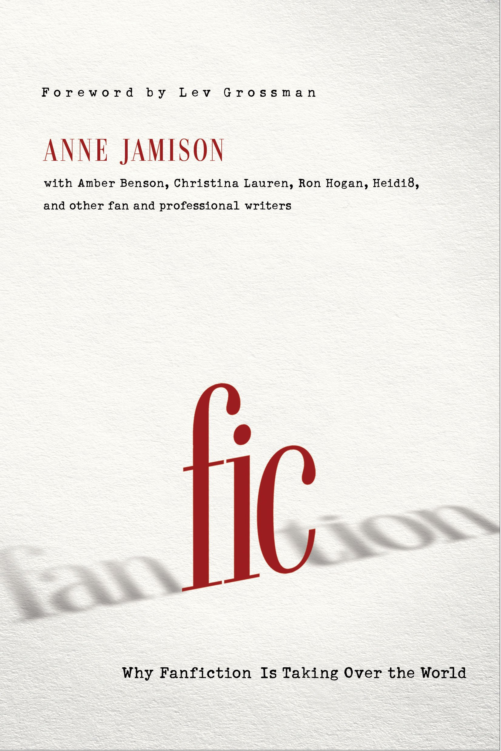 Fic: Why Fanfiction Is Taking Over the World: Anne Jamison