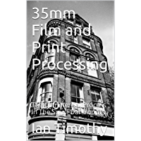 35mm Film and Print Processing: The Commercial Process In The Small Darkroom book cover