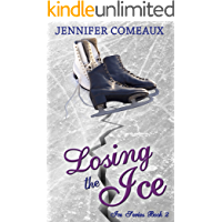 Losing the Ice (Ice Series Book 2) (English