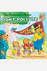 The Berenstain Bears Don't Pollute (Anymore) (First Time Books(R)) Kindle Edition