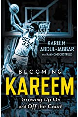Becoming Kareem: Growing Up On and Off the Court Kindle Edition