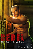 Rebel: The Biker Next Door (Rebel Series Book 1)