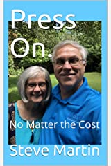Press On.: No Matter the Cost Kindle Edition