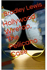 Hollywood Wiretap, The Pellicano Case Kindle Edition
