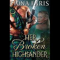 Her Broken Highlander: Scottish Medieval Highlander Romance (Highlanders of Cadney Book 3) (English Edition)