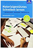 Materialgestütztes Schreiben lernen: Grundlagen - Aufgaben - Materialien: Sekundarstufen I und II