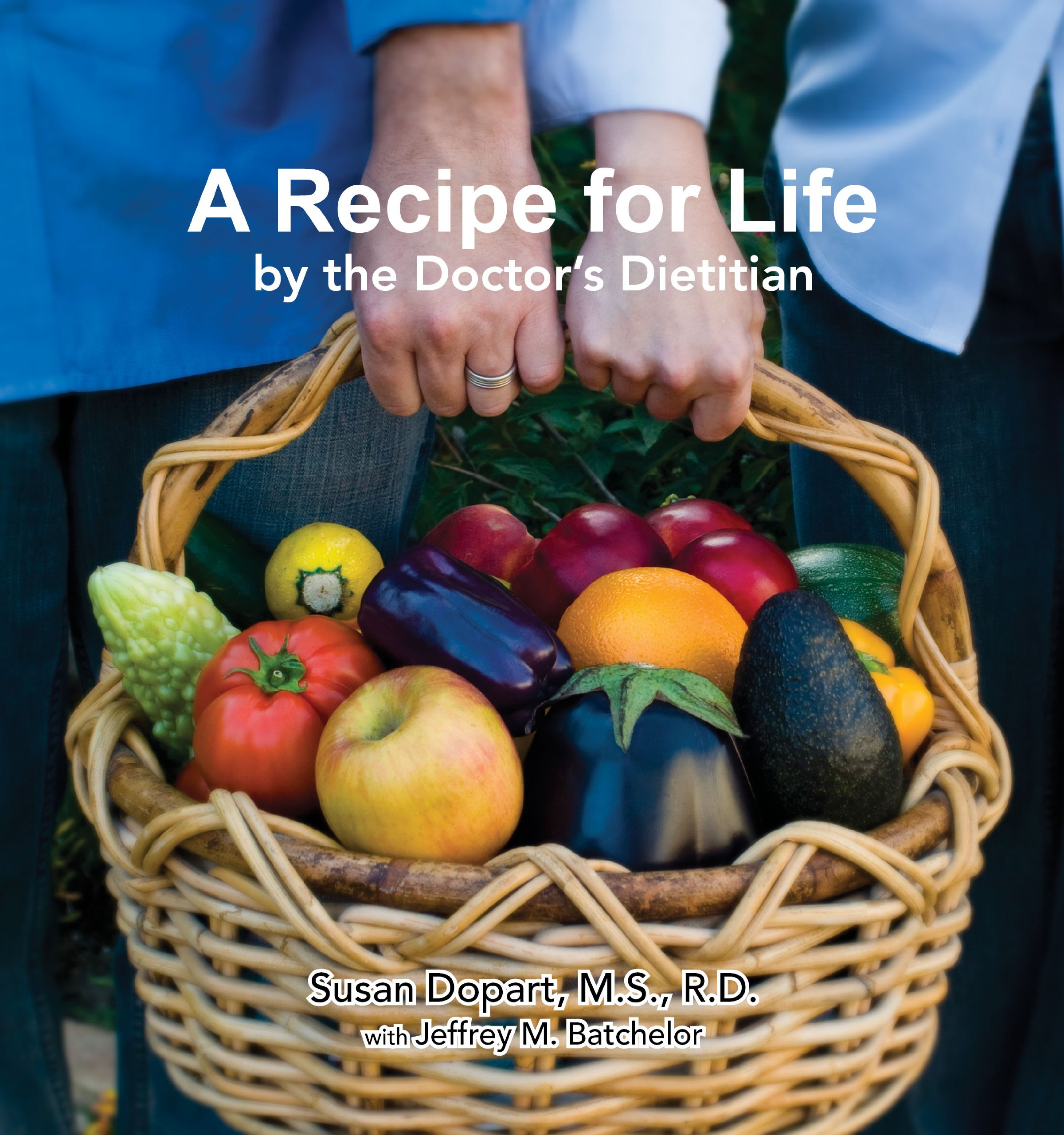 Read Online A Recipe for Life by the Doctor's Dietitian pdf