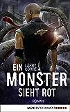 Ein Monster sieht rot: Roman (Monster Hunter 5)