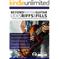 Beyond Rhythm Guitar: Riffs, Licks and Fills: Build Riffs, Fills & Solos around the most Important Chord Shapes in Rock… book cover