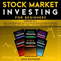 Stock Market Investing for Beginners: 6 Books in 1: Best Strategies and Tactics for Building Income by Trading Stocks…