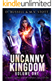 Uncanny Kingdom (Collected Volume One): A Three-Book Urban Fantasy Collection