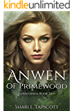 Anwen of Primewood (The Eldentimber Series Book 2)