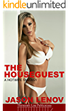 The Houseguest: A Hotwife Fantasy
