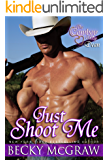 Just Shoot Me (Cowboy Way Book 2)