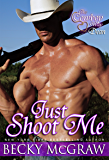 Just Shoot Me (Cowboy Way Book 2)